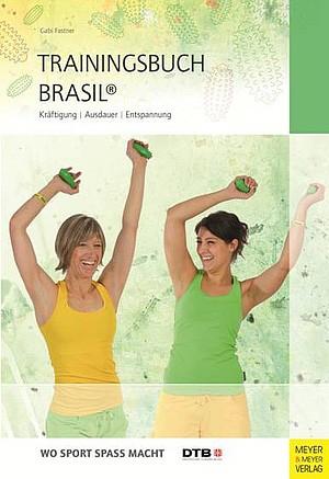 Trainingsbuch Brasil Fastner, G. (2013) ISBN: 978-3-89899-832-1