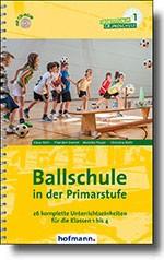 Ballschule in der Primarstufe | 978-3-7780-2810-0  Prof. Dr. Klaus Roth / Thorsten Damm / Dr. Mareike Pieper / Dr. Christina Roth