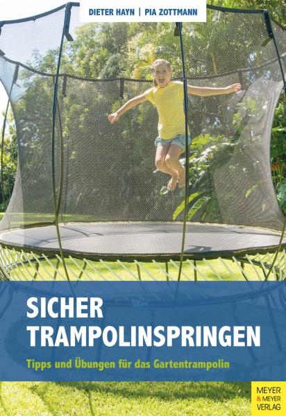 Hayn, D. & Zottmann, P. (2019). Sicher Trampolinspringen. Tipps und Übungen für das Gartentrampolin. ISBN: 978-3-89899-832-1